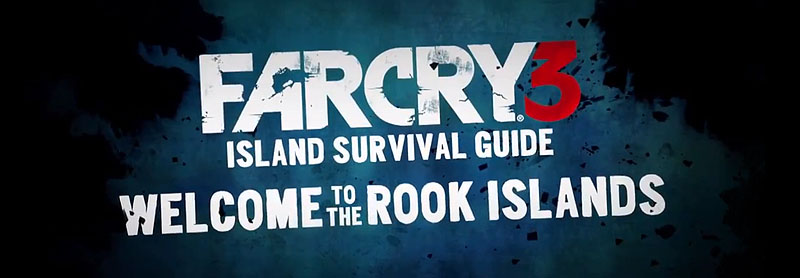 far cry 3 survival guide Survival Guide